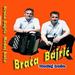 Braca Bajric - 2007 - Ne daj Boze 33641181fb
