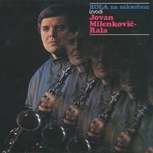 Jovan Milenkovic Rala - 1984 - Kola Na Saksofonu 33783884sd