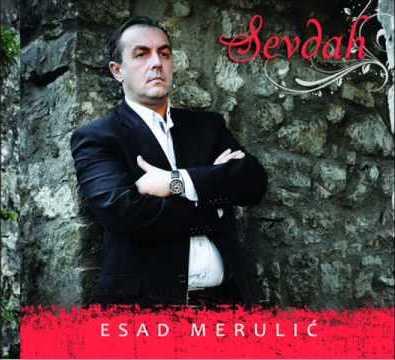 Esad Merulic - 2013 - Sevdah 34134793ik