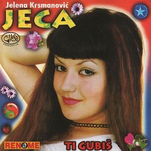Jelena Krsmanovic Jeca - 2000 - Ti gubis 34169764ec