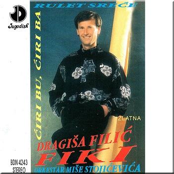 Dragisa Filic Fiki - 1994 - Ciri bu ciri ba 34170044pj