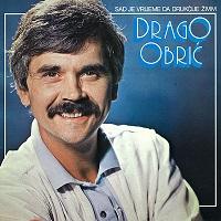 Drago Obric - 1984 - Sad Je Vreme Da Drukcije Zivim 34170113sw