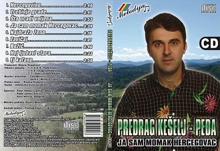 Predrag Keselj Pedja 2009 - Ja sam momak Hercegovac 34185900qc