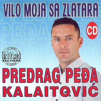 Predrag Kalaitovic - 2014 - Vilo Moja Sa Zlatara 34185926ts