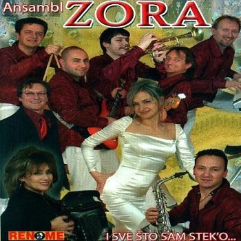 Ansambl Zora - 2007 - I Sve Sto Sam Steko 34337479vd