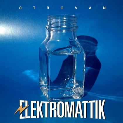 Elektromattik - 2019 - Otrovan 35973935ck
