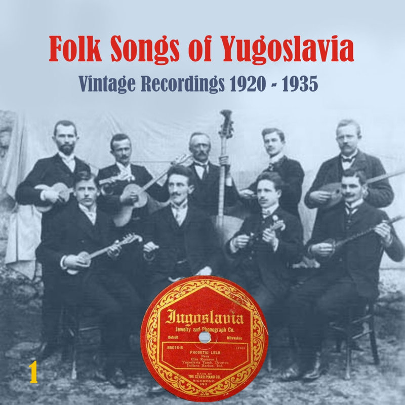 2010 - Folk Songs of Yugoslavia  Vintage Recordings 1920 - 1935, Vol. 1 36583892yo