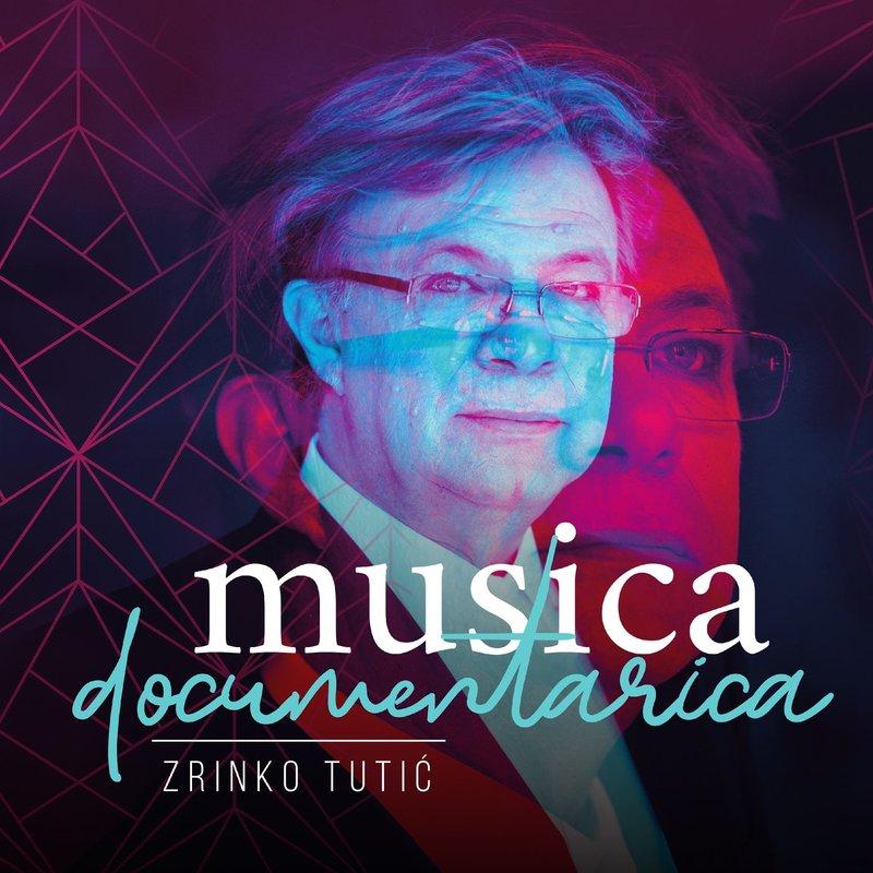 Zrinko Tutic - 2018 - Musica Documentarica 36945259sn
