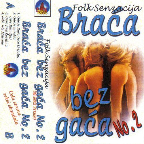 Braca Bez Gaca - Kolekcija 36953357mf