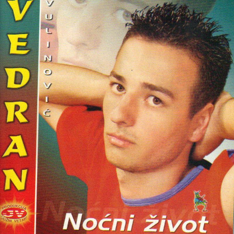 Vedran Vulinovic 2004 - Nocni zivot 37221559jh