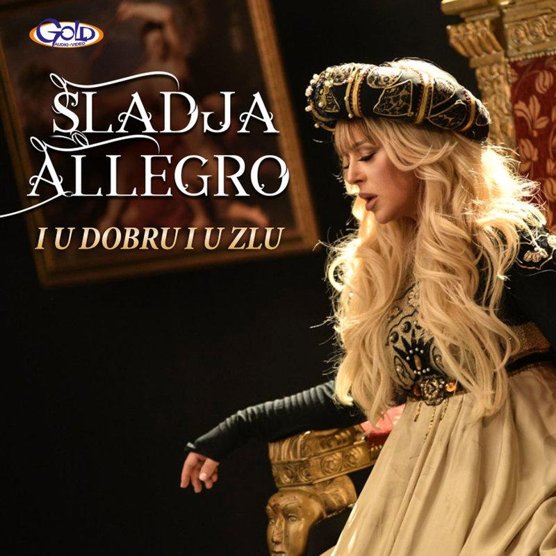 Sladja Allegro - 2019 - I u dobru i u zlu Singl 37496978un