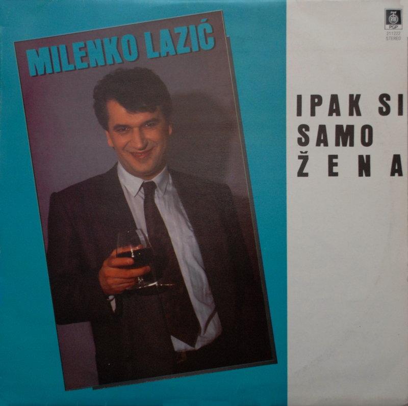 Milenko Lazic - 1991 - Ipak Si Samo Zena 37929955jt