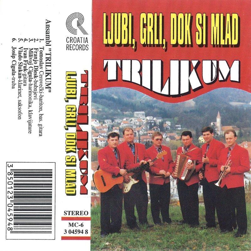 Trilikum - 1996 - Ljubi, Grli, Dok Si Mlad 38061857jl