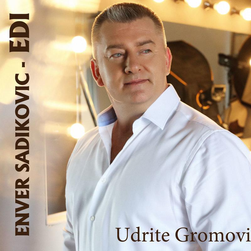 Enver Sadikovic Edi - 2019 - Udrite Gromovi 38099257ab