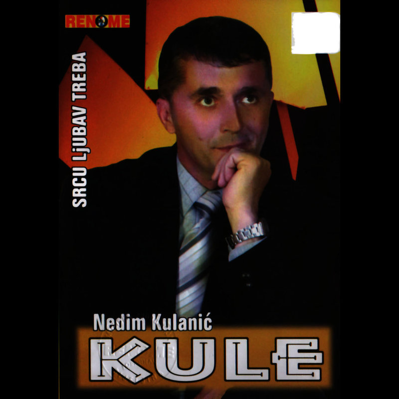 Nedim Kulanic Kule - 2007 - Srcu Ljubav Treba 38539637uk