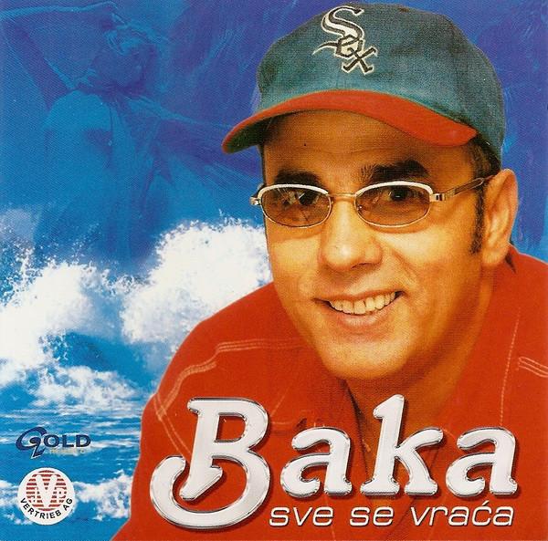 Bajro Planjanin - Baka - 2002 - Sve se vraca 38601899jp