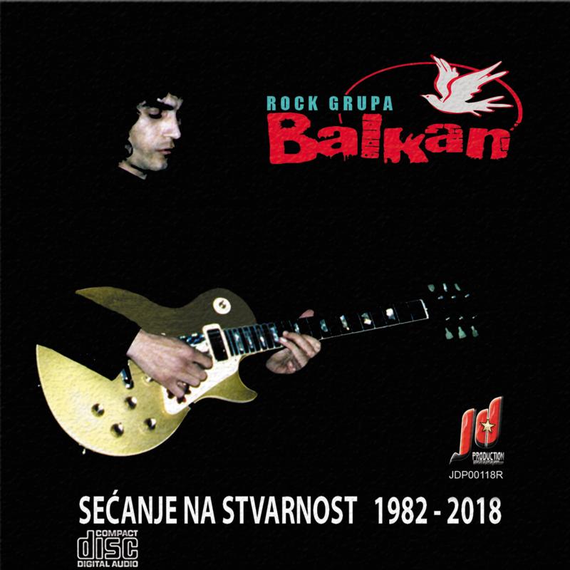 Grupa Balkan - 2019 - Secanje na stvarnost 1982- 2018 (Kompilacija) 38653604fc