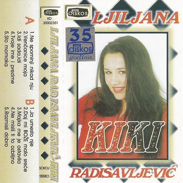 Ljiljana Radisavljevic Kiki - 1995 - Ne Spominji Nikad Nju 38748234aj