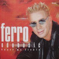 Ferro Odobasic - 2002 - Casti me zivote 38748556nr