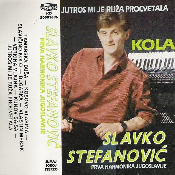 Slavko Stefanovic - 1989 - Jutros Mi Je Ruža Procvetala (Kola) 39088246im