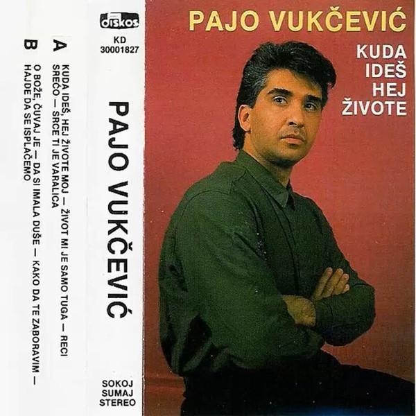 Pajo Vukcevic - 1991 - Kuda ides, hej zivote 39134894mj