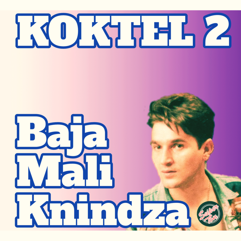 Baja Mali Knindza - Kokteli,1,2,3 39177265pu