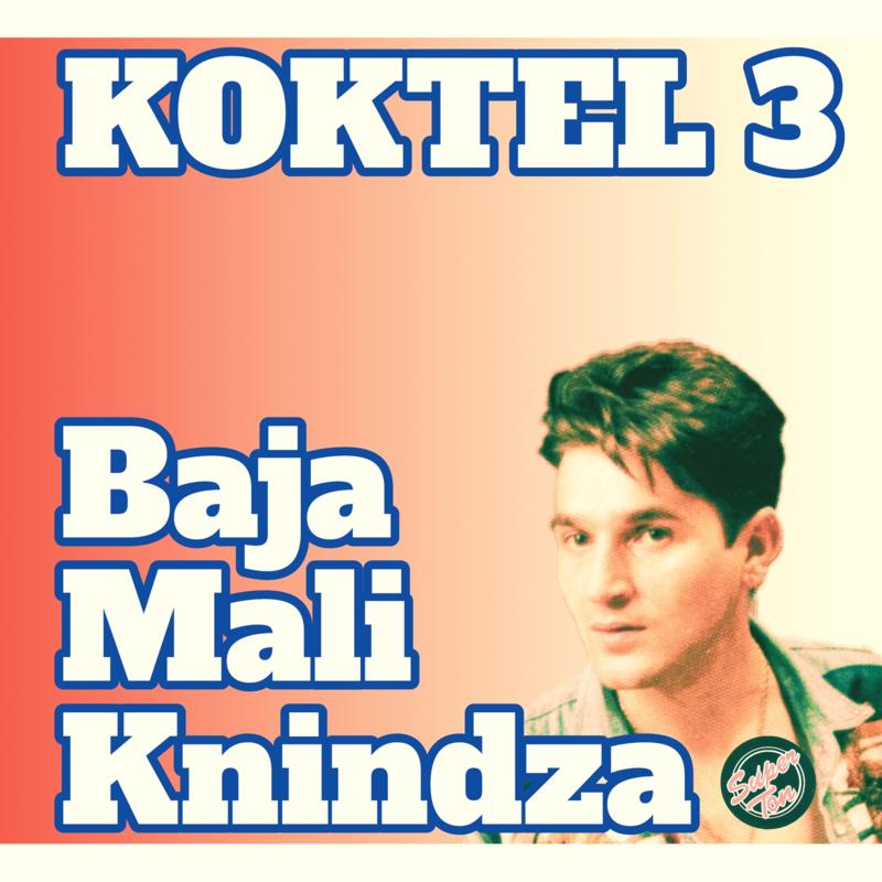 Baja Mali Knindza - Kokteli,1,2,3 39177285ry